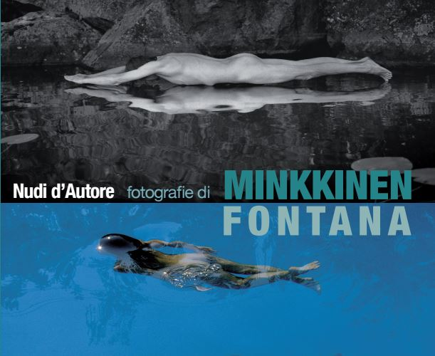 Nudi d'autore, fotografie di Minkkinen e Fontana