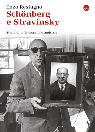 Schönberg e Stravinsky – Storia di un'impossibile amicizia