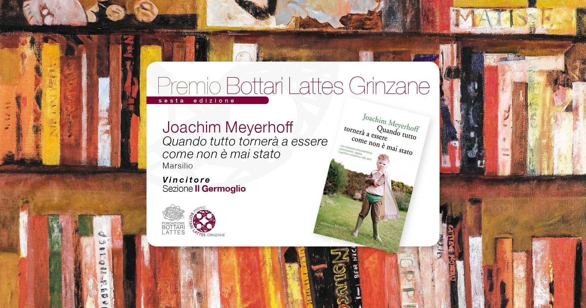 Joachim Meyerhoff   Vincitore del Premio Bottari Lattes Grinzane 2016