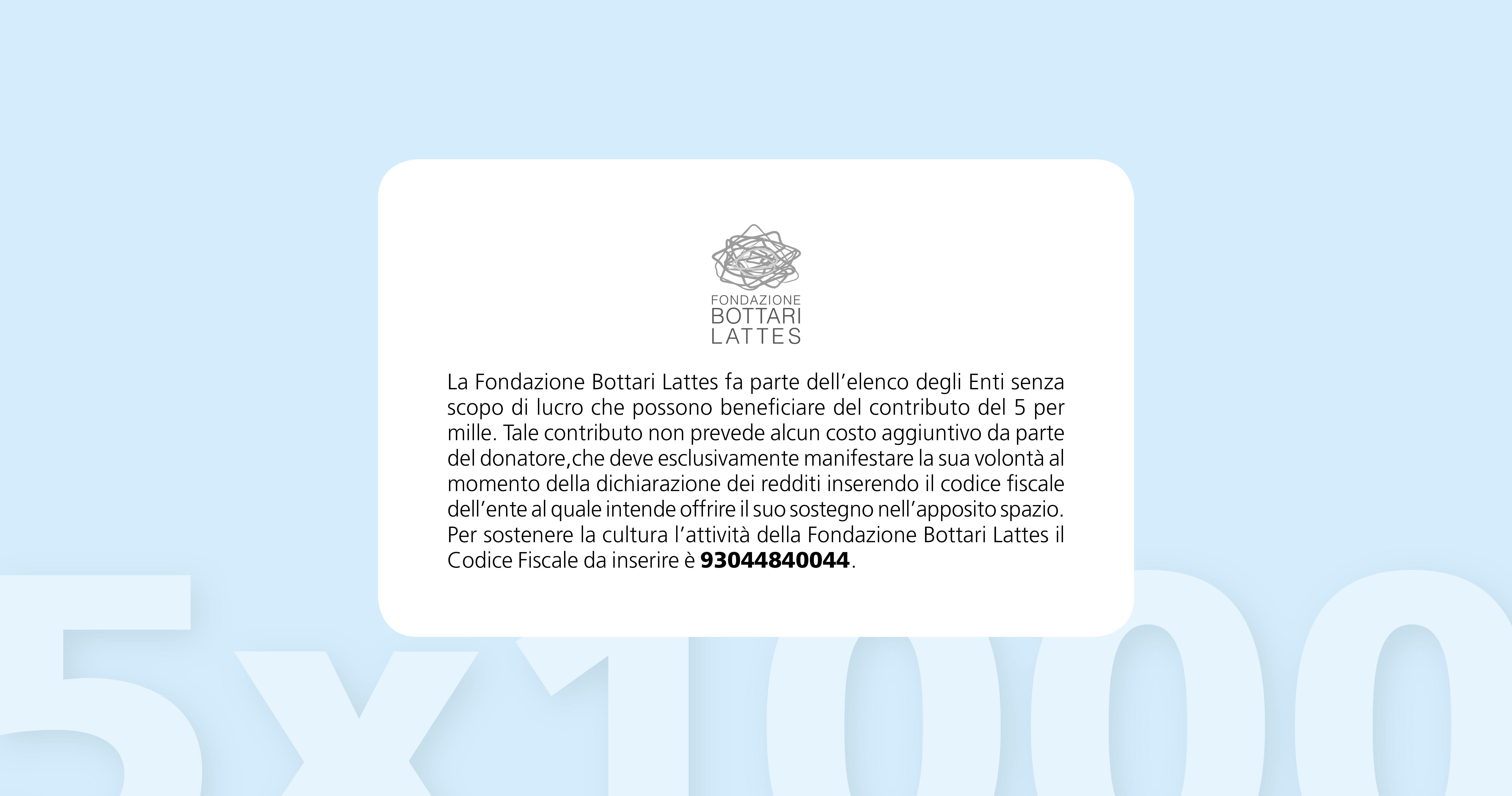 Con il tuo 5 x 1000 sostieni le attività della Fondazione Bottari Lattes